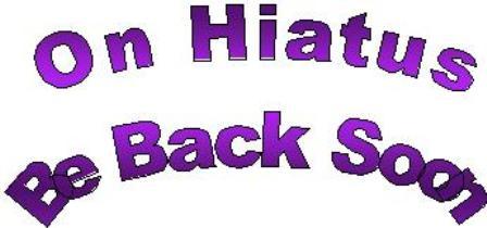 Hiatus By Me 5-29-2014